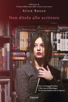 """""""Non ditelo allo scrittore"""" di Alice Basso - Il Libraio"""