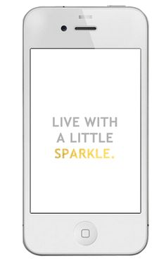 live life with a little sparkle phone freebie