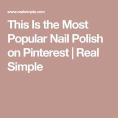 4f3efbdf296f This Is the Most Popular Nail Polish on Pinterest