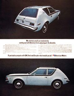 AMC Gremlin, my first car.  It was probably the ugliest car of the 1970s. I loved it though. My dad paid $1000