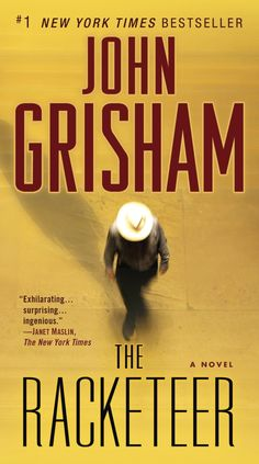 "Read ""The Racketeer A Novel"" by John Grisham available from Rakuten Kobo. ""The Racketeer is guilty of only one thing: keeping us engaged until the very last page.""—USA Today NEW YORK TIMES BE. Entertainment Weekly, Wall Street, New York Times, Plot Twist, Montego Bay, Believe, Usa Today, John Grisham Books, Page Usa"