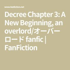Decree Chapter 3: A New Beginning, an overlord/オーバーロード fanfic | FanFiction Anime Websites, Remote Viewing, Albedo, Chapter 3, New Beginnings, His Eyes, Fanfiction, The Twenties, It Cast