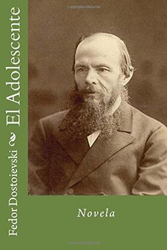 El Adolescente (Spanish Edition) by Fedor Dostoievski https://www.amazon.com/dp/1514648032/ref=cm_sw_r_pi_dp_x_dJxyybFQECMC4