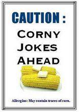Corny jokes! They make me think of my Grandpa Vassal! :)
