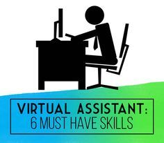 Virtual Assistant: 6 Must Have Skills | Outsource Workers