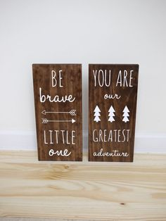 Woodland Nursery, Be Brave Little One and You Are Our Greatest Adventure SET OF 2 SIGNS, Sign Decor, Playroom Sign, Tribal Nursery by HandyGerl on Etsy https://www.etsy.com/listing/235685128/woodland-nursery-be-brave-little-one-and