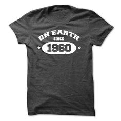 On Earth since 1960 T-Shirt #1960 #tshirts #birthday #gift #ideas #Popular #Everything #Videos #Shop #Animals #pets #Architecture #Art #Cars #motorcycles #Celebrities #DIY #crafts #Design #Education #Entertainment #Food #drink #Gardening #Geek #Hair #beauty #Health #fitness #History #Holidays #events #Home decor #Humor #Illustrations #posters #Kids #parenting #Men #Outdoors #Photography #Products #Quotes #Science #nature #Sports #Tattoos #Technology #Travel #Weddings #Women