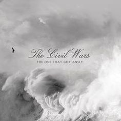 The Civil Wars  The One That Got Away  LVCCLD