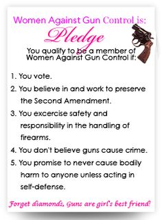 """Women Against Gun Control  I would add """"or in defense of others"""""""