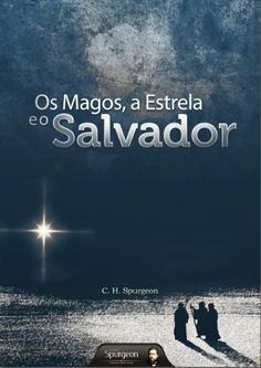 Os Magos, a Estrela e o Salvador (Portuguese Edition) by Charles Haddon Spurgeon. $0.99. Publisher: Projeto Spurgeon (December 31, 2012) Charles Haddon Spurgeon, Christianity, Kindle, Religion, Ebooks, Spirituality, Store, Christ, Log Projects
