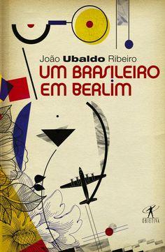 Um brasileiro em Berlim / João Ubaldo Ribeiro ; organização, Ray-Güde Mertin