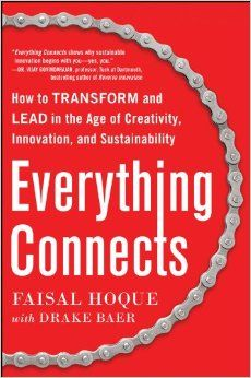 Everything Connects: How to Transform and Lead in the Age of Creativity, Innovation, and Sustainability: Faisal Hoque, Drake Baer