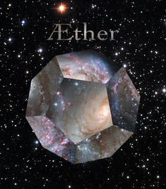 "Dodecahedron, 5th element of ""aether"" or ""spirit""  ""And when, after having divested yourself of your mortal body, you arrive at the most pure aether, you shall be a God.""  ~ Pythagoras"