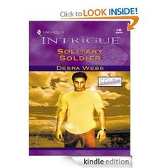 SOLITARY SOLDIER by Debra Webb (maybe the worst Intrigue cover ever--but also one of the best stories ever!)