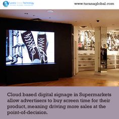#Cloud based #digitalsignage in #Supermarkets allow #advertisers to buy screen time for their #product, meaning driving more #sales at the point-of-decision. #TucanaGlobalTechnology #Manufacturer #HongKong