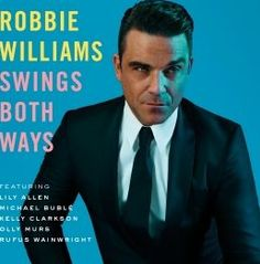 Robbie Williams Swings Both Ways CD Track List Shine My Shoes Go Gentle I Wan39