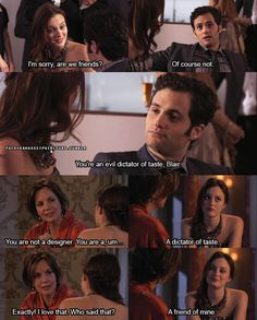 Gossip Girl, Blair and Dan are friends. Nate Archibald, Chuck Bass, Tv Quotes, Movie Quotes, Blair Quotes, Wisdom Quotes, Watch Gossip Girl, Gossip Girls, Gossip Girl Funny