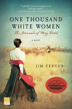 "Read ""One Thousand White Women The Journals of May Dodd"" by Jim Fergus available from Rakuten Kobo. One Thousand White Women is the story of May Dodd and a colorful assembly of pioneer women who, under the auspices of th. I Love Books, Great Books, Books To Read, My Books, Good Novels To Read, Love Reading, Reading Lists, Book Lists, Reading Time"