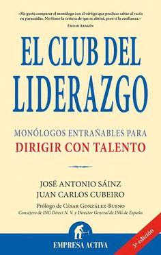 El club del liderazgo // Juan Carlos Cubeiro Villar EMPRESA ACTIVA (Ediciones Urano)