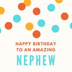 Birthday Wishes To A Very Special Nephew – Preet Kamal happy birthday nephew - Birthdays 17th Birthday Wishes, Happy Birthday Wishes Nephew, Happy Birthday Nicole, Happy 12th Birthday, Birthday Cheers, 25th Birthday, Birthday Celebration, Birthday Cake, Birthday Verses For Cards