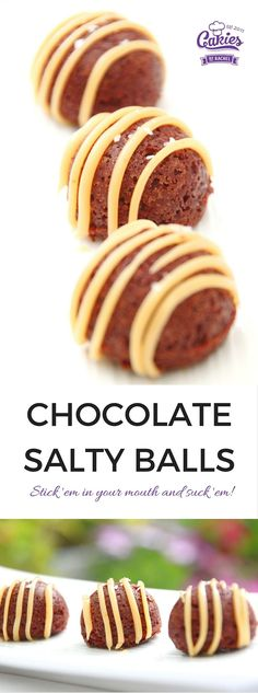 Chocolate Salty Balls recipe inspired by South Park Chef's song.   http://www.cakieshq.com/chocolate-salty-balls-recipe/