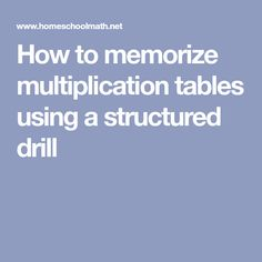 How to memorize multiplication tables using a structured drill