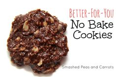 OMGosh! These cookies are so yummy and healthy! Better-For-You No Bake Cookies