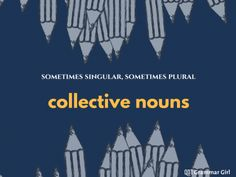 Get Grammar Girl's take on collective nouns. Learn whether collective nouns take plural verbs or singular verbs. Collective Nouns, Grammar And Punctuation, Public Profile, Writing, Education, Collection, Language, English, Band
