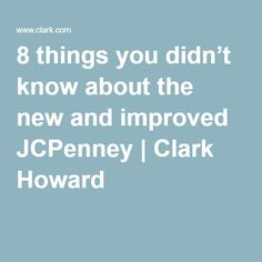 8 things you didn't know about the new and improved JCPenney | Clark Howard