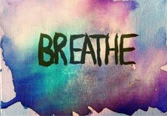 """if i ever take my own advice (part 2)... [i'm slowly falling deeply in love with """"breathe"""" typography.]"""