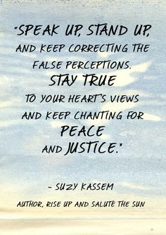 Speak up and stand up and keep correcting the false perceptions. Suzy Kassem quotes quotes quote peace truth justice suzy kassem quotes