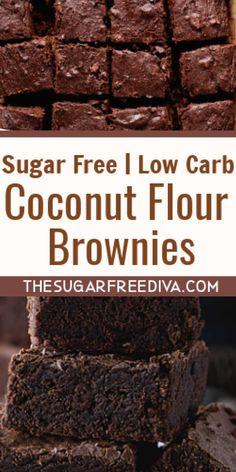 Coconut Flour Desserts, Coconut Flour Brownies, Sugar Free Brownies, Low Sugar Desserts, Diabetic Desserts, No Sugar Foods, Coconut Recipes, Recipes With Coconut Flour Low Carb, Carb Free Desserts
