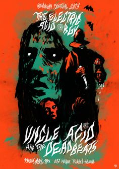 The Electric Acid Orgy , Uncle Acid and The Deadbeats