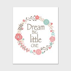Dream Big Little One Art Print - Instant Download Printable    INSTANT DOWNLOAD  JPEG File  8x10 Inches    If you would like this print in