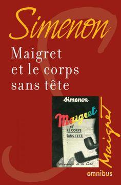 Plus qu'un simple polar, c'est tout une ambiance, un monde et des personnages complexes et attachants que Simenon nous a tissé à travers les histoires de Maigret. Maigret et le corps sans tête - Maigret de Georges Simenon