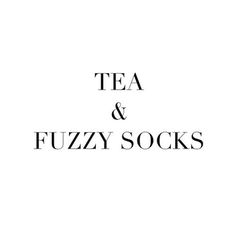 tea and fuzzy socks on a cold winter day Mood Quotes, Life Quotes, Qoutes, Tea Quotes, Girly Quotes, Socks Quotes, Baby Face, Winter Quotes, This Is Your Life