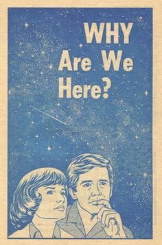 Why are we here, space, stars, vintage graphic design, 50's