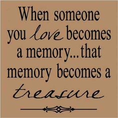"""when someone u love becomes a memory. that memory becomes a treasure. people you love can slip away, but the memories you shared with them will always be a part of your life. - via """"The only way is up"""" In Loving Memory Quotes, Life Quotes Love, Quotes To Live By, Loss Of A Loved One Quotes, Love Memories Quotes, In Loving Memory Tattoos, Sad Sayings, Missing Quotes, Sweet Memories"""