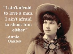 """""""I ain't afraid to love a man. I ain't afraid to shoot him either. Sarcastic Quotes, True Quotes, Great Quotes, Quotes To Live By, Funny Quotes, Inspirational Quotes, Afraid To Love Quotes, Tuesday Quotes Funny, Deserve Quotes"""