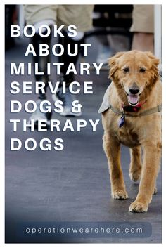 Books about military service dogs & therapy dogs #militaryresources #veteranresources #PTSD