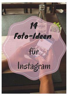 14 Foto-Ideen für Instagram #instagram #socialmedia #ideen