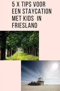 5 X TIPS VOOR EEN STAYCATION IN FRIESLAND MET KIDS