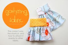Tutorial on gathering fabrics from Make It and Love It.