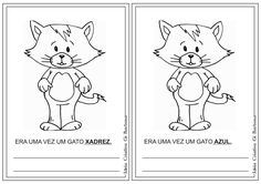 Atividades Era uma vez um Gato Xadrez. Todos os exercícios foram criados para educação infantil com desenhos e figuras ilustrativas para colorir, jogo da memoria, questões de fixação de gatos nas cores azul, vermelho, amarelo, preto, branco entre outras como conta a história do gato xadrez. Após a leitura do texto ERA UMA VEZ UM … First Year, Peanuts Comics, Education, School, Anime, Fictional Characters, Toque, Junho, Kids Study