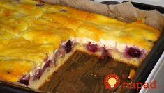 Tvarohovo - čerešňový koláčik. Recept je skutočne jednoduchý a zvládne ho každý. Vyskúšajte lahodný koláč z tvarohovej náplne, jemného cesta a sladkých čerešní. Gourmet Recipes, My Recipes, Cake Recipes, Dessert Recipes, Hungarian Desserts, Hungarian Recipes, Just Eat It, Nutella, Kids Meals