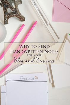 Why to Send Handwritten Notes for Your Blog and Business // by The Yuppie Files