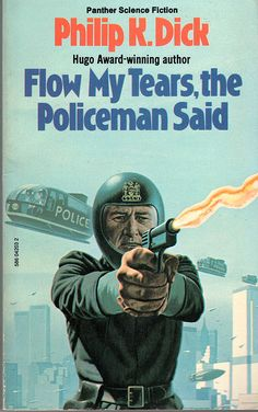 Dick, Philip K. - Flow My Tears the Policeman Said by gojira2012 on Flickr.Via Flickr:  Panther  1976  Cover art: Richard Clifton-Dey