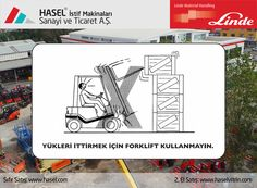 Önce İş Güvenliği!Yükleri ittirmek için forklift kullanmayın. www.hasel.com | www.haselvitrin.com