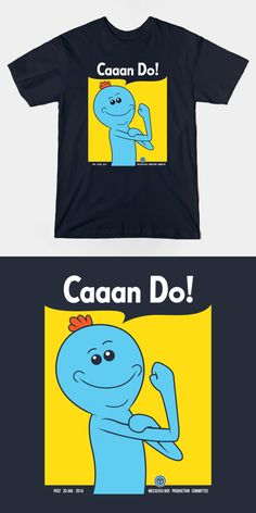 Mr MeeSeeks Can Do T Shirt | Caaan Do! A Rick and Morty parody of the 'We Can Do It' poster. | Visit http://shirtminion.com/2015/10/mr-meeseeks-can-do-t-shirt/
