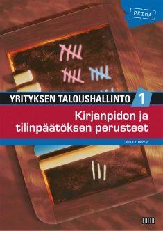 Yrityksen taloushallinto. 1, Kirjanpidon ja tilinpäätöksen perusteet / Soile Tomperi.